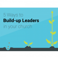 5 ays to Build-Up Leaders in your Church