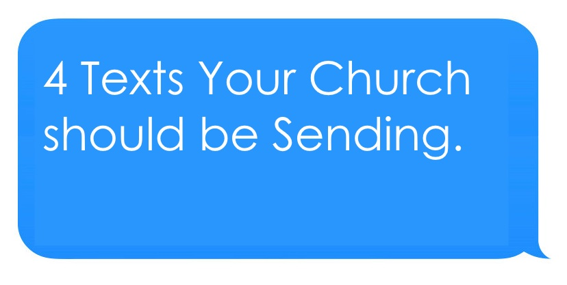 Church Texting - 4 Texts Your Church Should Be Sending