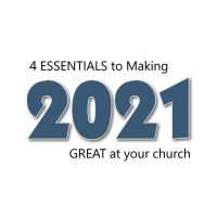 4 Essentials to Making 2021 Great at your Church